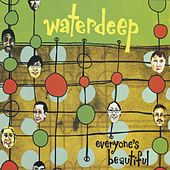 Everyone's Beautiful by Waterdeep