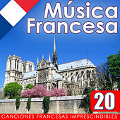 Música Francesa. 20 Canciones Francesas Imprescindibles by Various Artists