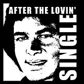 After the Lovin' - Single by Engelbert Humperdinck