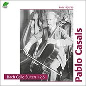 Bach: Cello Suites 1, 2, 3 by Pablo Casals