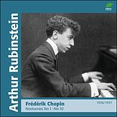 Chopin : Nocturnes I, No 1 to 10 (1936 - 1937) by Arthur Rubinstein