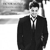 Corazon Abierto - Single by Victor Muñoz