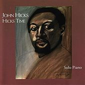 Hicks Time: Solo Piano by John Hicks