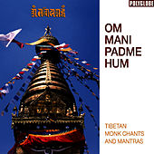 Om Mani Padme Hum by The Tibetan Monks
