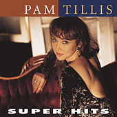 Super Hits (Arista) (2004) by Pam Tillis
