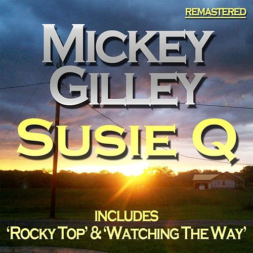 Suzie Q by Mickey Gilley