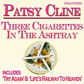 Three Cigarettes in the Ashtray von Patsy Cline