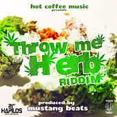 Throw Me Herb Riddim by Various Artists