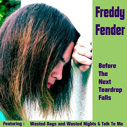 Before the Next Teardrop Falls by Freddy Fender