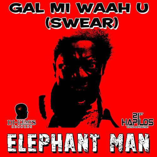 Gal Mi Waah U (Swear) by Elephant Man