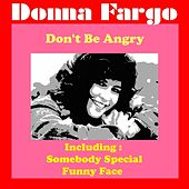 Don't Be Angry by Donna Fargo