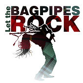 Let the Bagpipes Rock by Various Artists