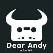 Dear Andy by Dan Bull
