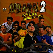A Puro Saque-ooo by Super Mer Ka 2