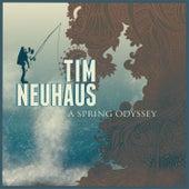 A Spring Odyssey by Tim Neuhaus