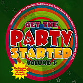 Get The Party Started - Volume 3 by Juice Music