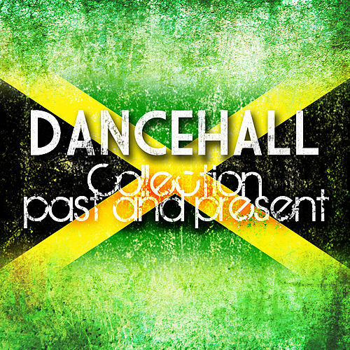 Dancehall Collection Past And Present Platinum Edition by Various Artists