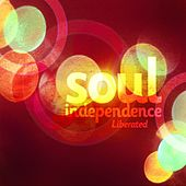 Soul Independence: Liberated by Various Artists