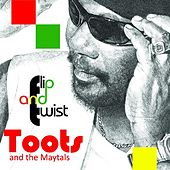 Flip and Twist by Toots and the Maytals