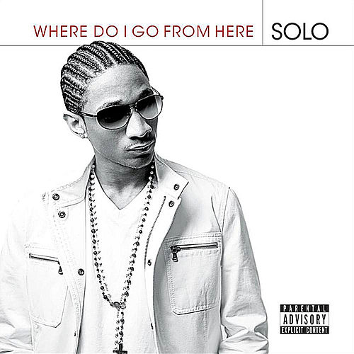Where Do I Go From Here by Solo