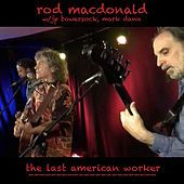The Last American Worker by Rod MacDonald