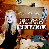 Naked Wasted by Redneck Social Club