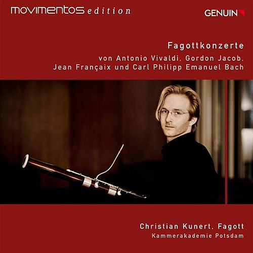 Vivaldi, Jacob, Francaix & C.P.E. Bach: Bassoon Concertos by Christian Kunert
