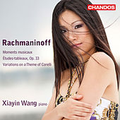 Rachmaninoff: Moments musicaux - Études-tableaux, Op. 33 - Variations on a Theme of Corelli by Xiayin Wang