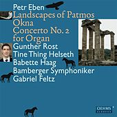 Eben: Landscapes of Patmos - Okna - Concerto No. 2 for Organ by Various Artists