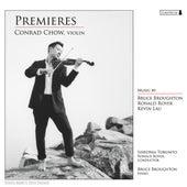Chow, Conrad: Premieres by Conrad Chow