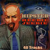 Hipster Heebie Jeebies by Various Artists