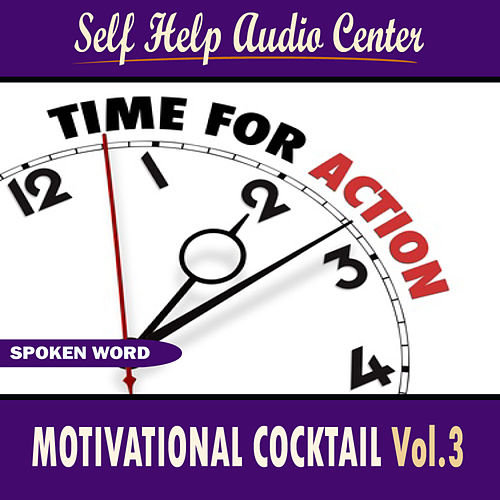 Motivational Cocktail Vol. 3 by Self Help Audio Center