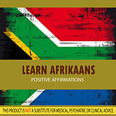 Learn Afrikaans - Positive Affirmations by Positive Affirmations