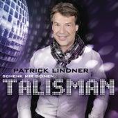Schenk mir deinen Talisman by Patrick Lindner