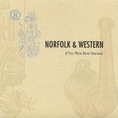 If You Were Born Overseas Rarities by Norfolk & Western