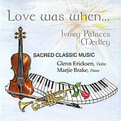 Ivory Palaces Medley: Now I Belong to Jesus / Ivory Palaces / The Lord Is My Shepherd by Glenn Ericksen