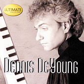 Ultimate Collection by Dennis DeYoung