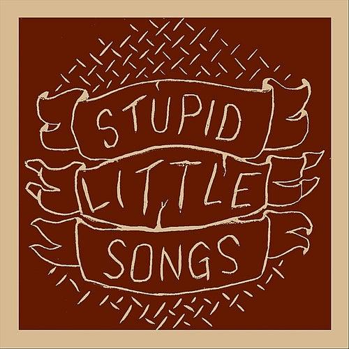 Stupid Little Songs by Sinners & Saints
