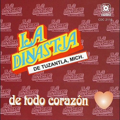 De Todo Corazón by La Dinastia De Tuzantla Mich