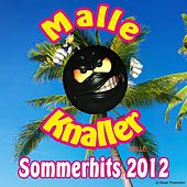 Malle Knaller Sommerhits 2012 by Various Artists