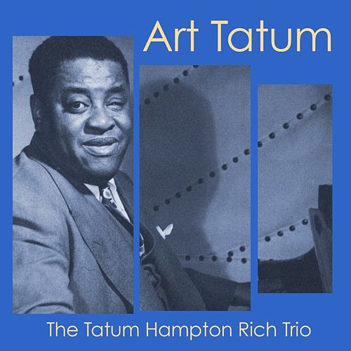 The Tatum Hampton Rich Trio by Art Tatum