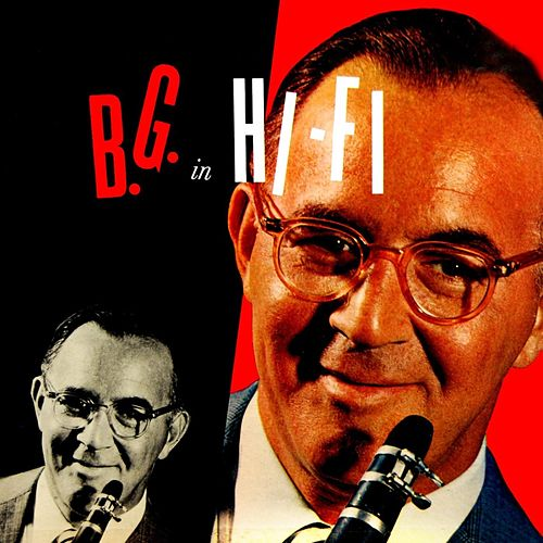 B.G. In Hi-Fi by Benny Goodman