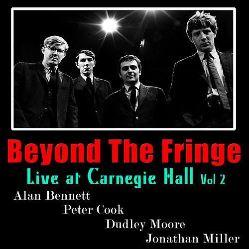 Beyond the Fringe: Live At Carnegie Hall, Vol. 2 by Peter Cook