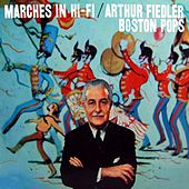 Marches In Hi-Fi by Arthur Fiedler