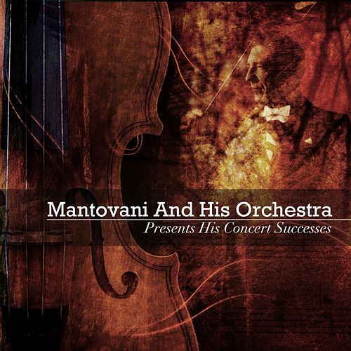 Presents His Concert Successes by Mantovani & His Orchestra