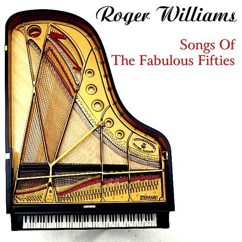 Songs Of The Fabulous Fifties by Roger Williams