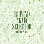 Rewind Again Selecta The Bottle Party Platinum Edition by Various Artists