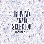 Rewind Again Selecta Big Sound Party Platinum Edition by Various Artists