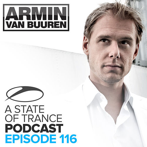 A State Of Trance Official Podcast 116 by Various Artists