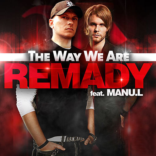 The Way We Are by Remady